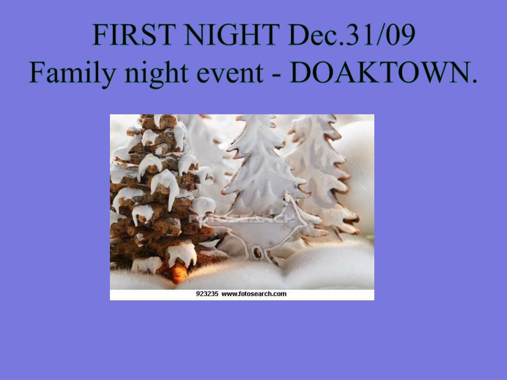 FIRST NIGHT Dec.31/09