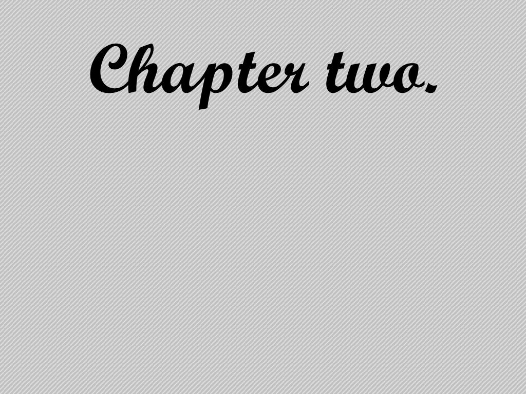 Chapter two.