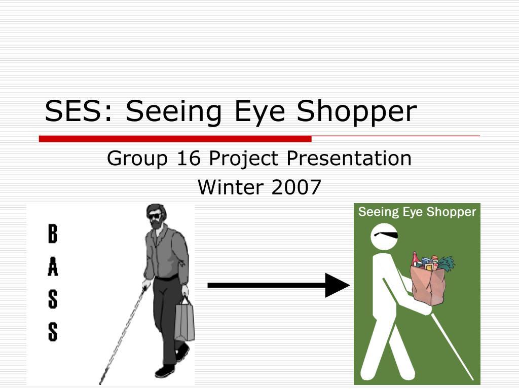 ses seeing eye shopper