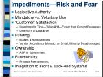 impediments risk and fear