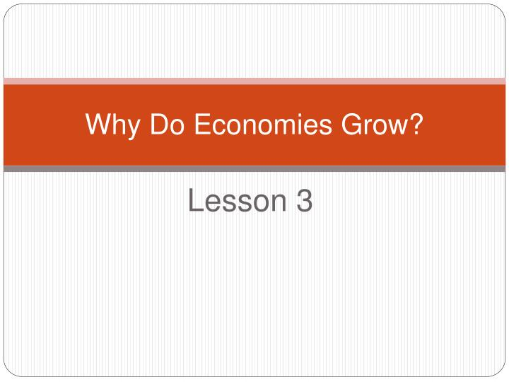 Why do economies grow