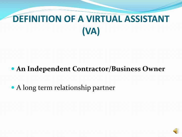 DEFINITION OF A VIRTUAL ASSISTANT (VA)