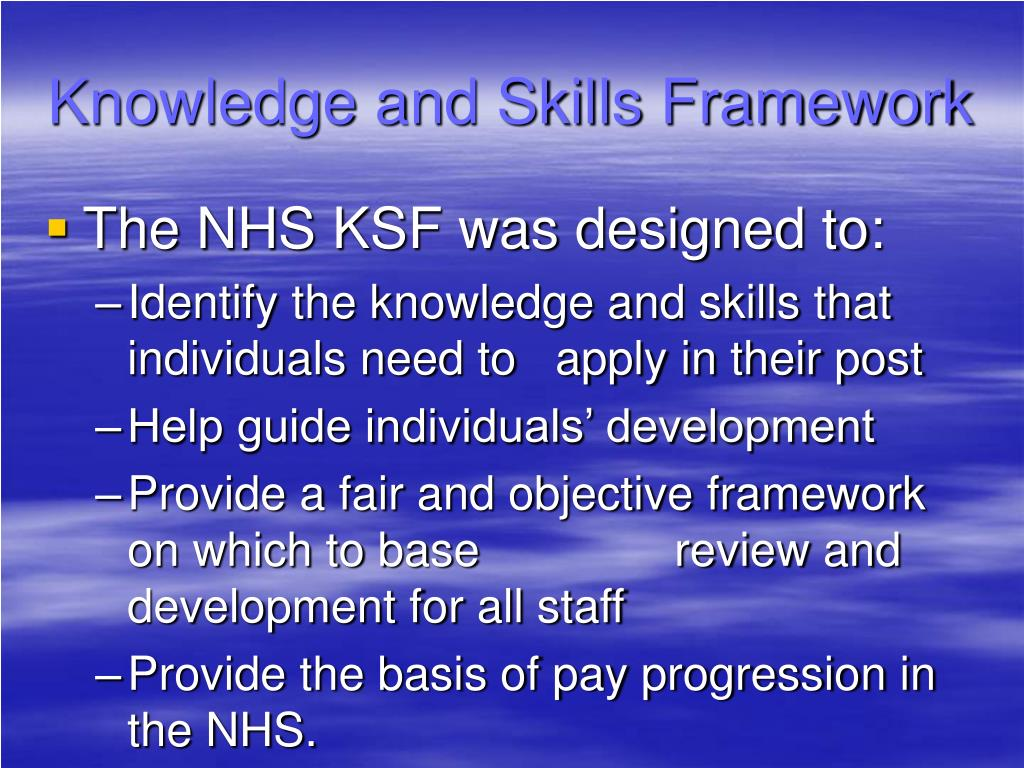 knowledge and skills framework essay A guide to healthcare support worker education and role development knowledge and skills framework (ksf) is also key to the education and role development.