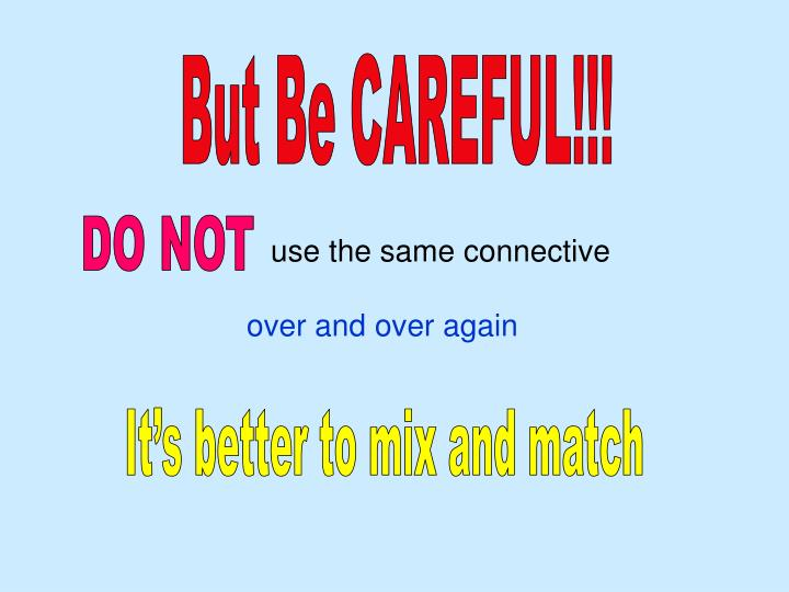 But Be CAREFUL!!!