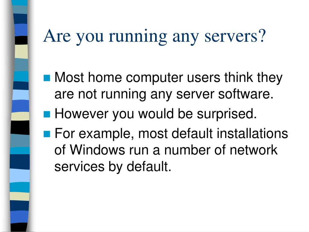 Are you running any servers?