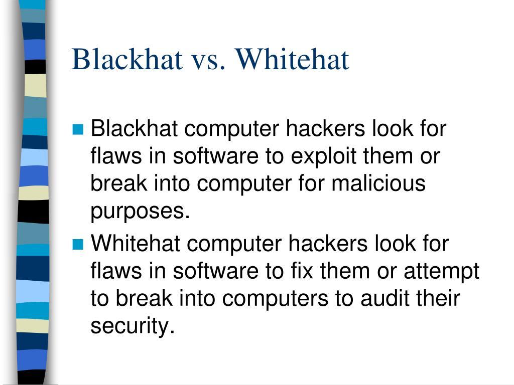 Blackhat vs. Whitehat