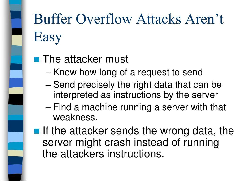 Buffer Overflow Attacks Aren't Easy