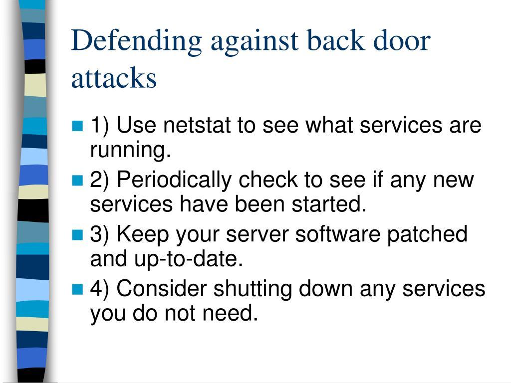 Defending against back door attacks