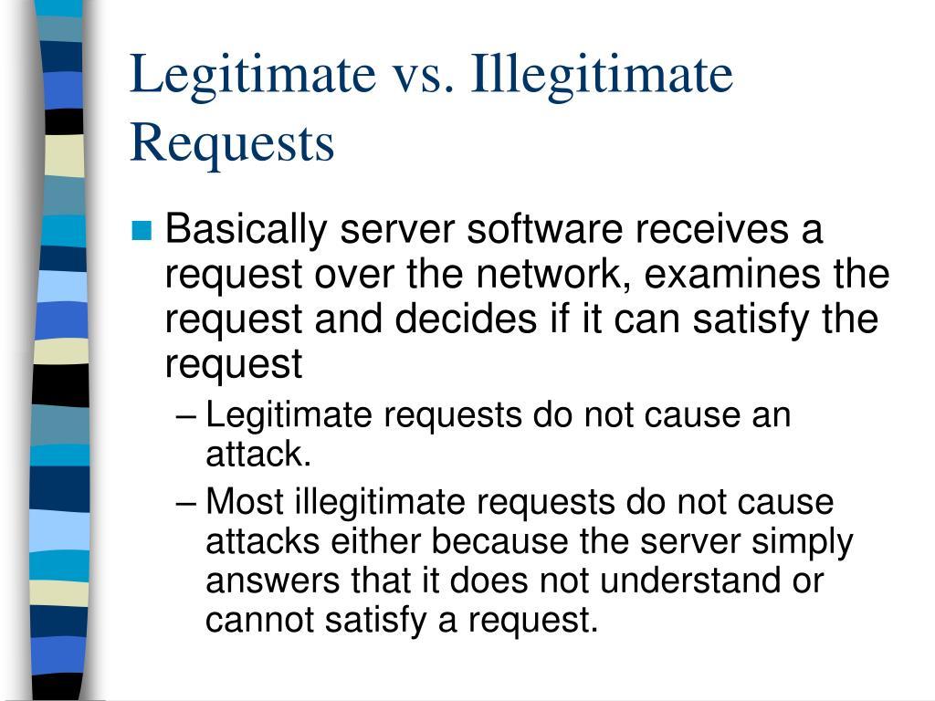 Legitimate vs. Illegitimate Requests