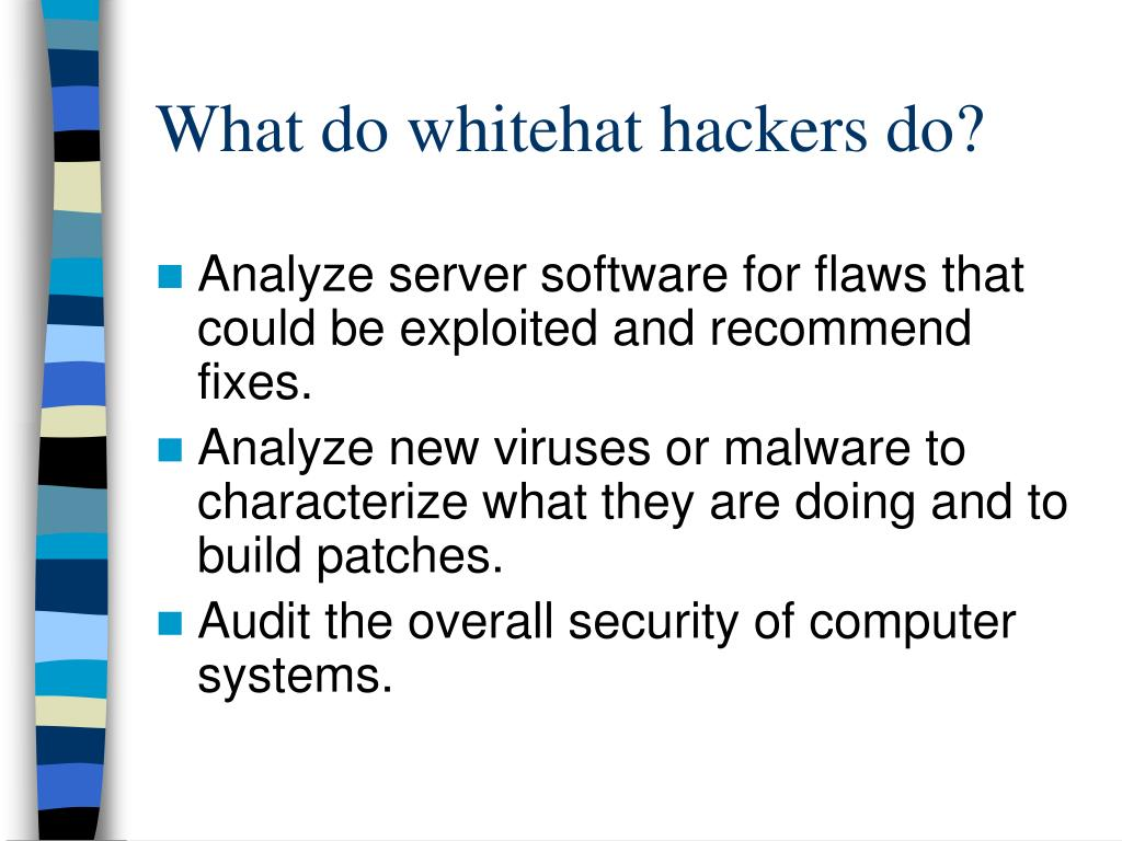 What do whitehat hackers do?
