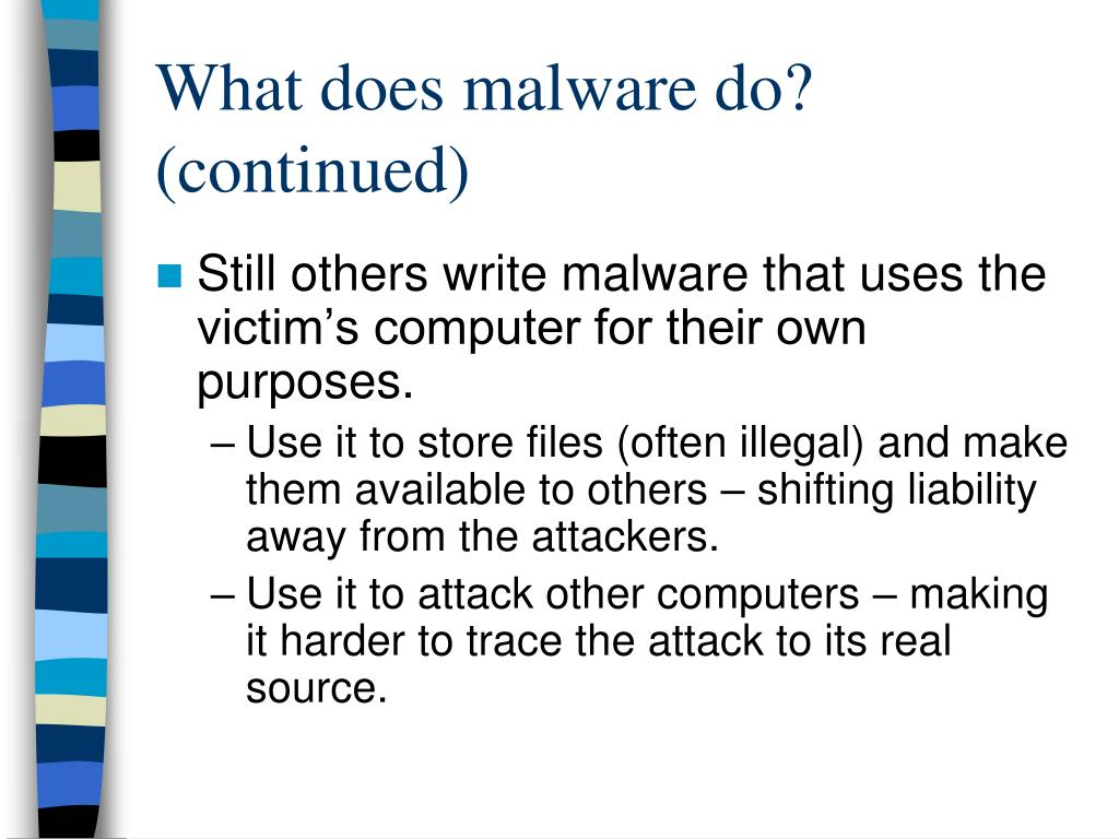 What does malware do? (continued)