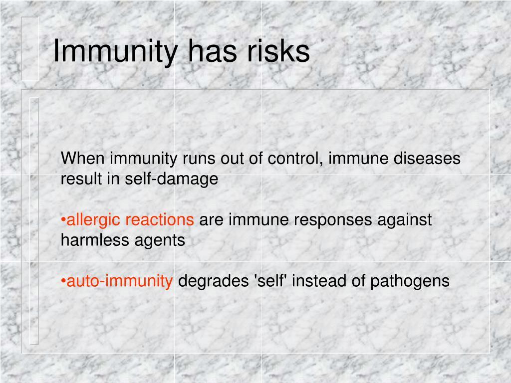 Immunity has risks
