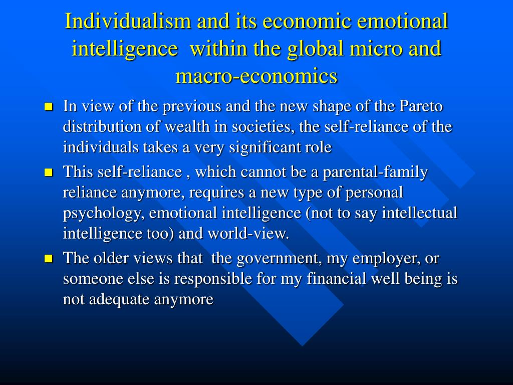 In view of the previous and the new shape of the Pareto distribution of wealth in societies, the self-reliance of the individuals takes a very significant role