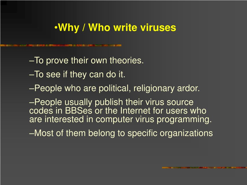 Why / Who write viruses