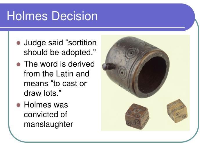 Holmes Decision