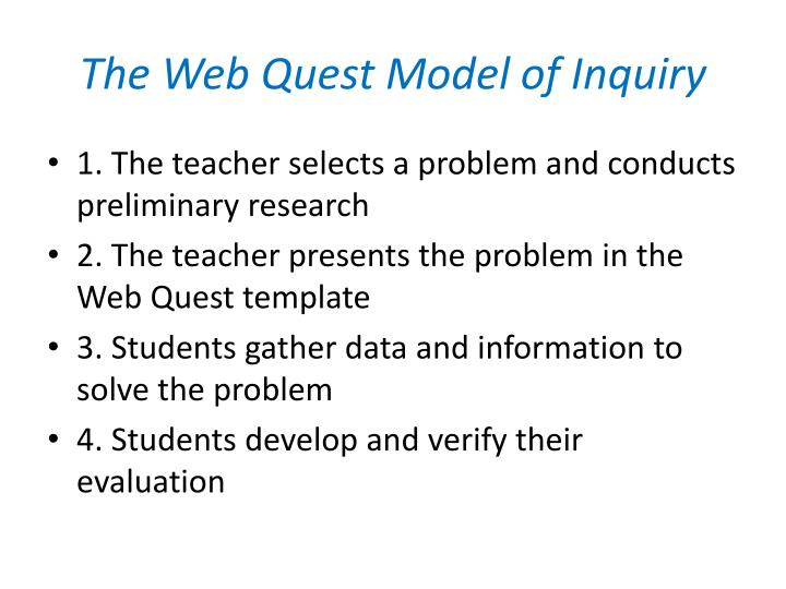 The web quest model of inquiry
