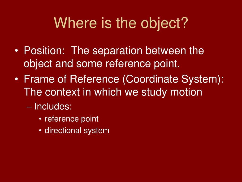 Where is the object?