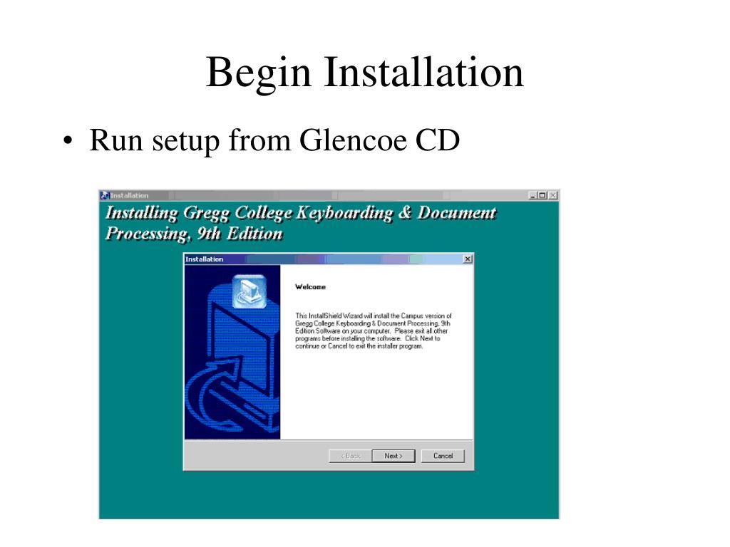 Begin Installation