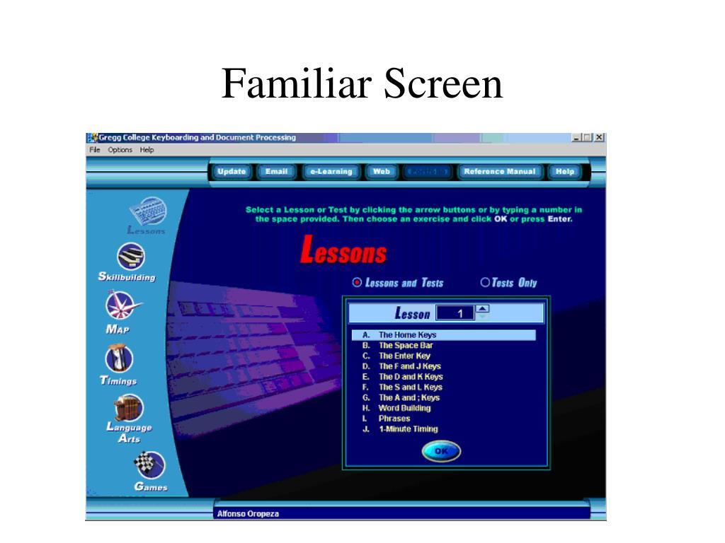 Familiar Screen
