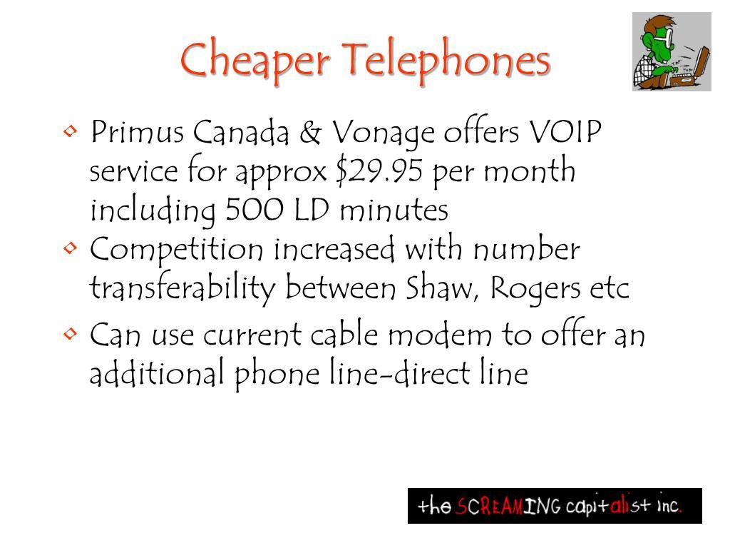 Cheaper Telephones