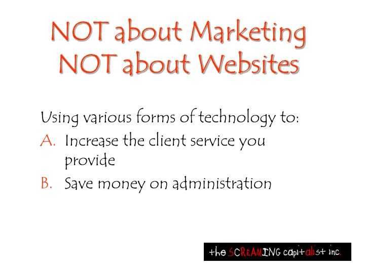 Not about marketing not about websites