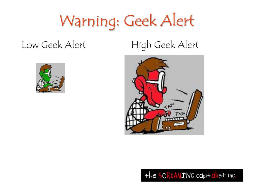 Low Geek Alert