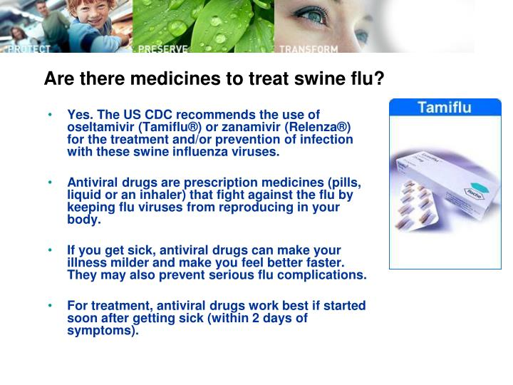 Are there medicines to treat swine flu?