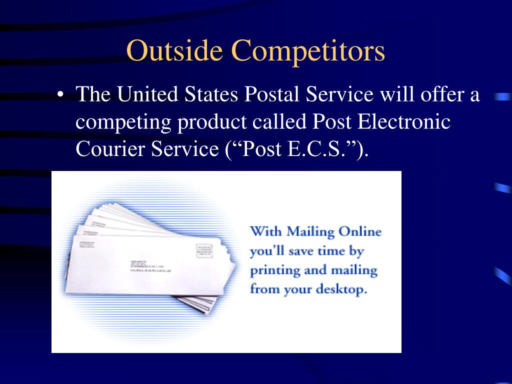 "The United States Postal Service will offer a competing product called Post Electronic Courier Service (""Post E.C.S."")."