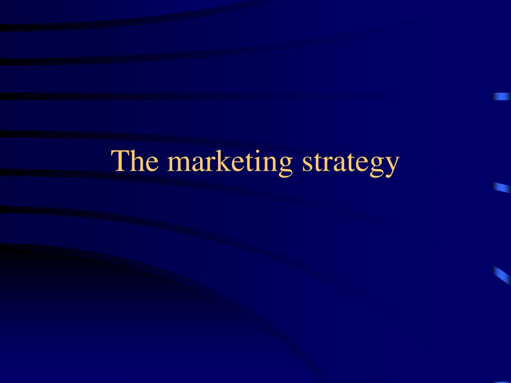 The marketing strategy
