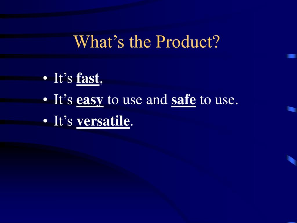 What's the Product?