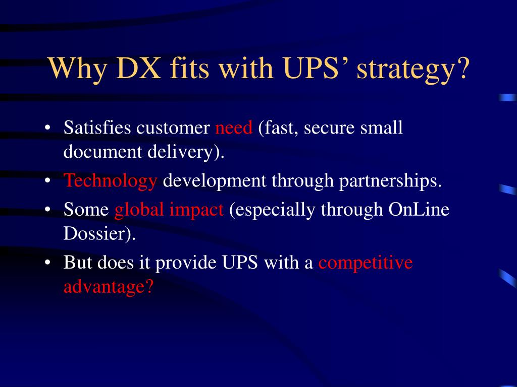 Why DX fits with UPS' strategy?