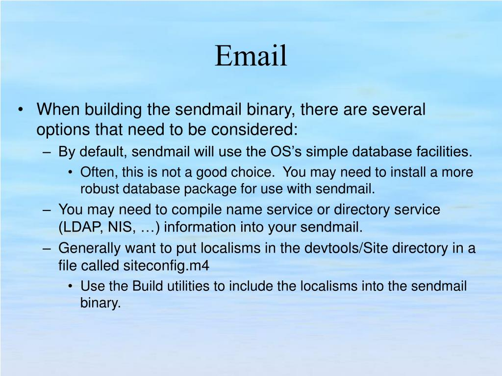 When building the sendmail binary, there are several options that need to be considered: