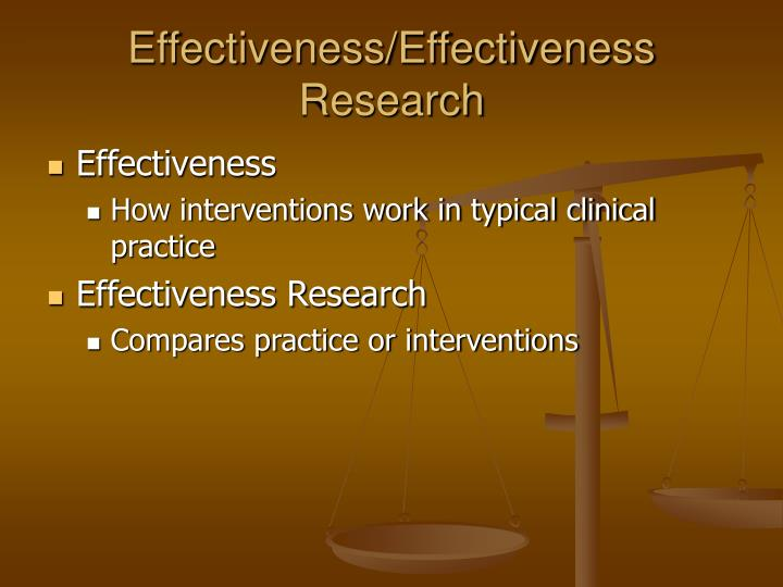 Effectiveness/Effectiveness Research