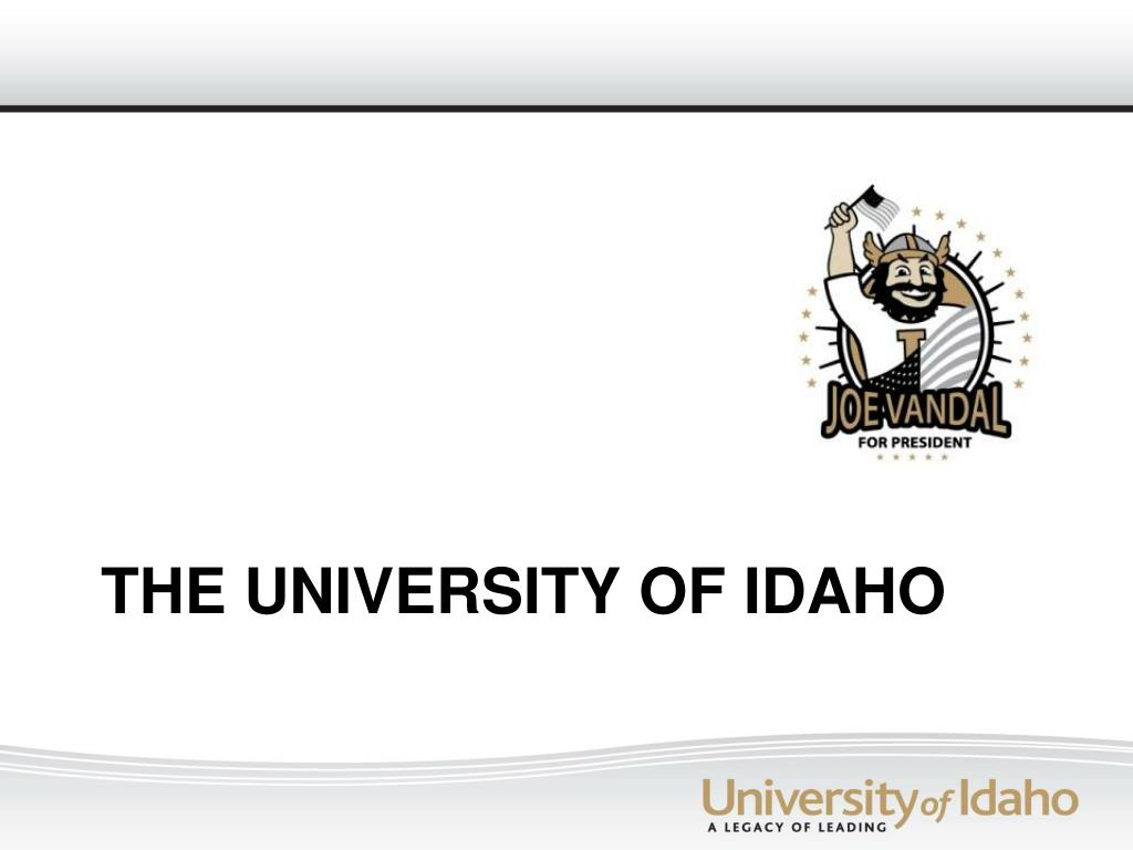 THE UNIVERSITY OF IDAHO