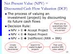 net present value npv discounted cash flow valuation dcf
