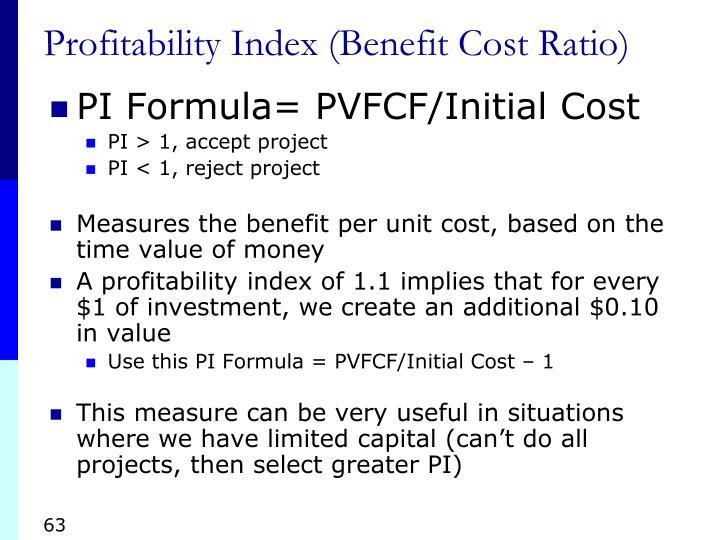 Profitability Index (Benefit Cost Ratio)
