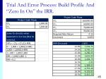 trial and error process build profile and zero in on the irr