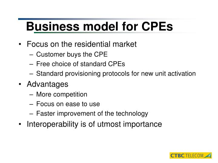 Business model for CPEs