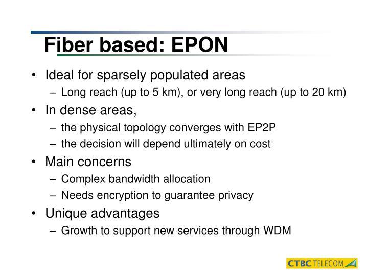 Fiber based: EPON