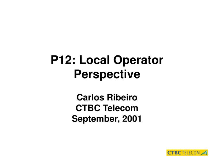p12 local operator perspective