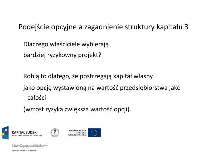Podejście opcyjne a zagadnienie struktury kapitału 3