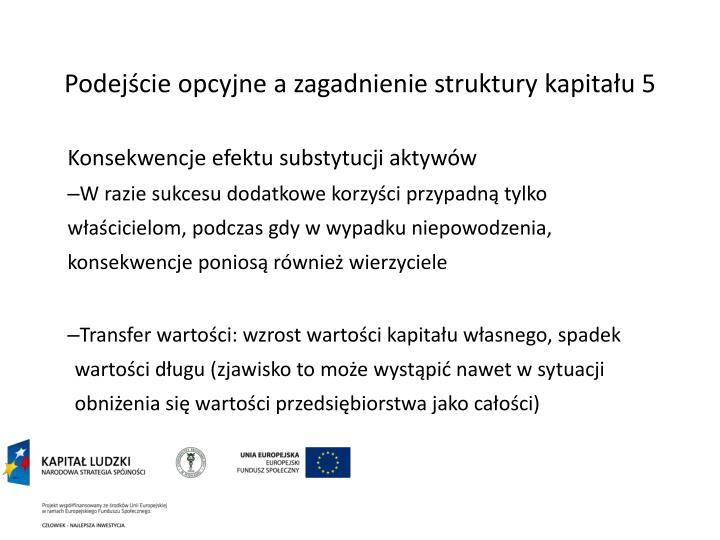Podejście opcyjne a zagadnienie struktury kapitału 5