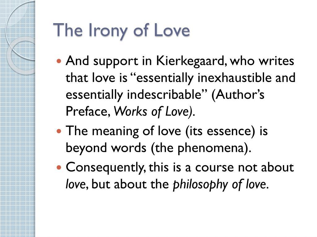 The Irony of Love