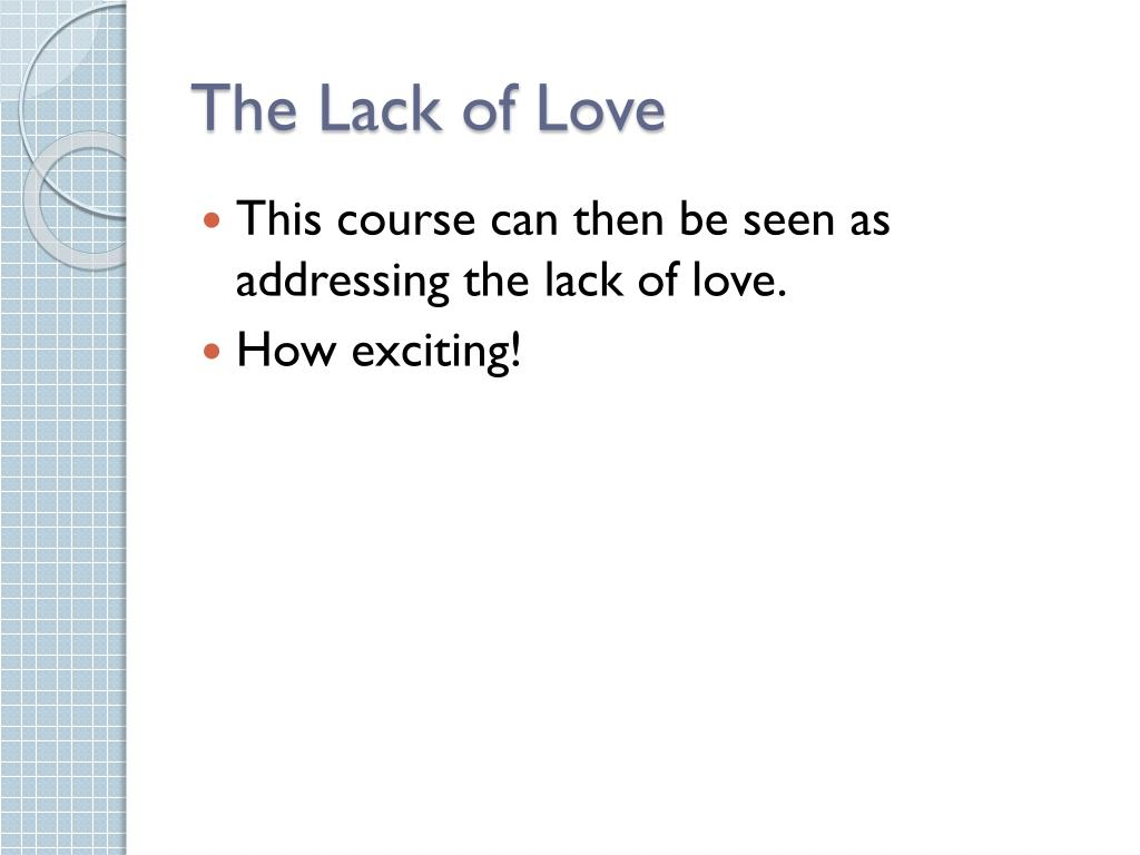 The Lack of Love