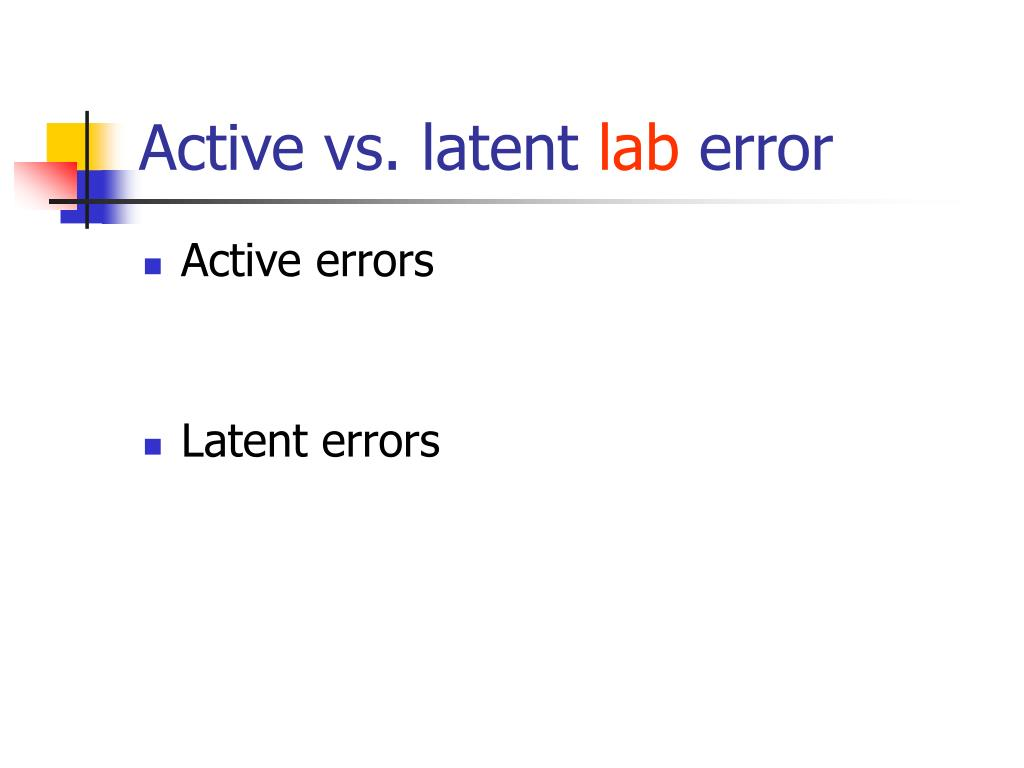 Active vs. latent