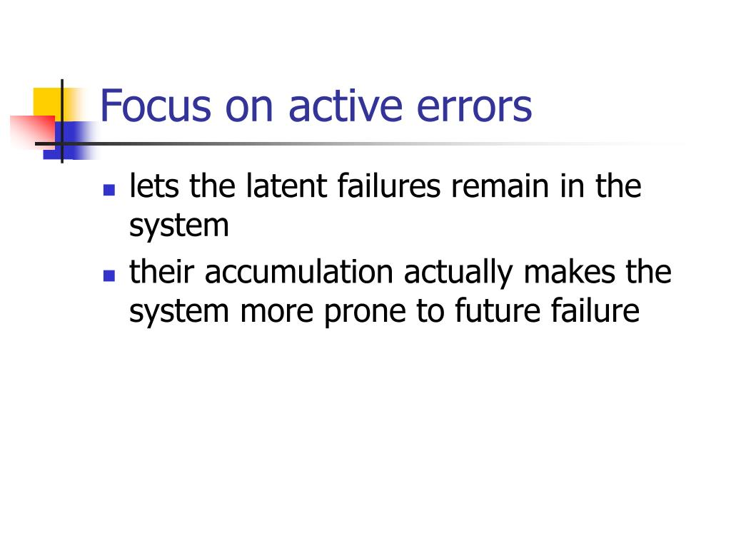 Focus on active errors
