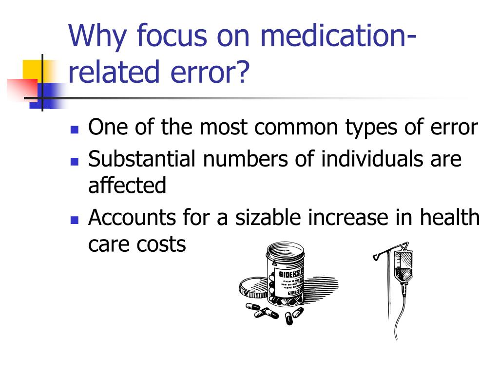 Why focus on medication-related error?