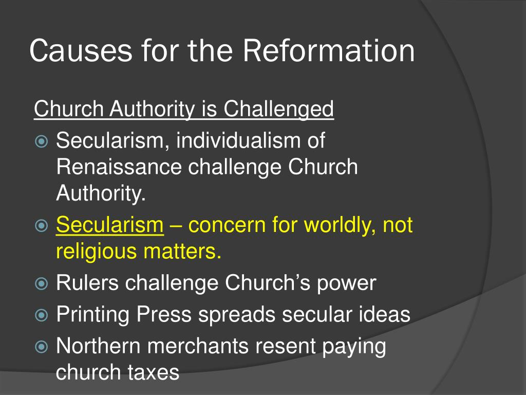 reformation causes Essay causes and effects of the protestant reformation 1159 words | 5 pages it, the protestant reformation did not happen overnight catholics had begun to lose faith in the once infallible church ever since the great schism, when there were two popes, each declaring that the other was the antichrist.