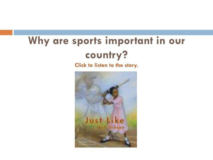 Why are sports important in our country click to listen to the story