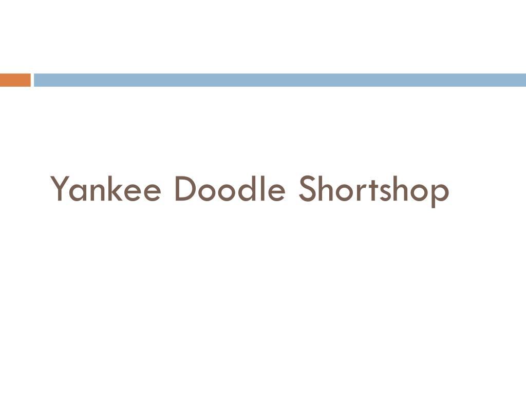Yankee Doodle Shortshop